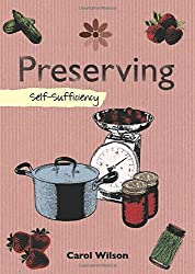 Preserving: Self-Sufficiency (The Self-Sufficiency Series) by Carol Wilson (2009-10-01)