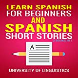 Learn Spanish For Beginners and Spanish Short Stories: 2 Books in 1
