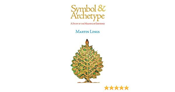 Symbol And Archetype A Study Of The Meaning Of Existence Amazon