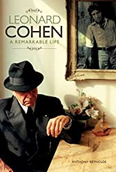 Leonard Cohen: A Remarkable Life by Anthony Reynolds (2010-10-01)
