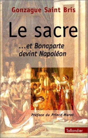 Le sacre ...et Bonaparte devint Napoléon