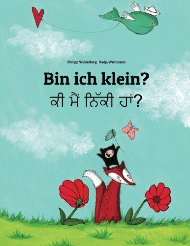 Bin Ham Ich (Bin ich klein? Ki maim niki ham?: Kinderbuch Deutsch-Panjabi (zweisprachig/bilingual))
