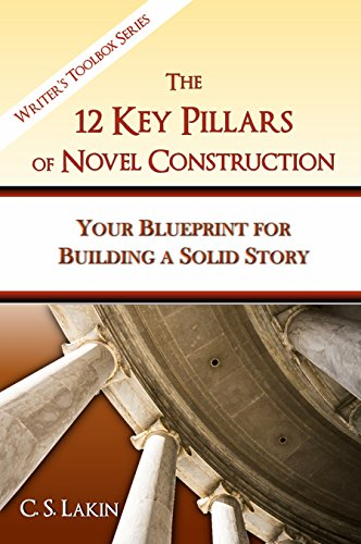 The 12 key pillars of novel construction your blueprint for the 12 key pillars of novel construction your blueprint for building a strong story malvernweather Images