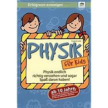 Physik für Kids - ab 10 Jahre