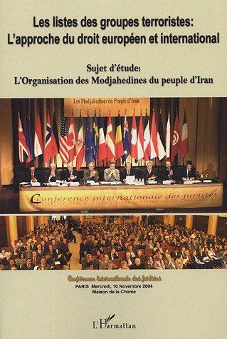 les-listes-des-groupes-terroristes-l-39-approche-du-droit-europen-et-international-l-39-organisation-des-modjahedines-du-peuple-d-39-iran-confrence-internationale-des-juristes-paris-novembre-2004