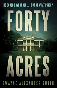 Forty Acres (English Edition) par [Smith, Dwayne Alexander]