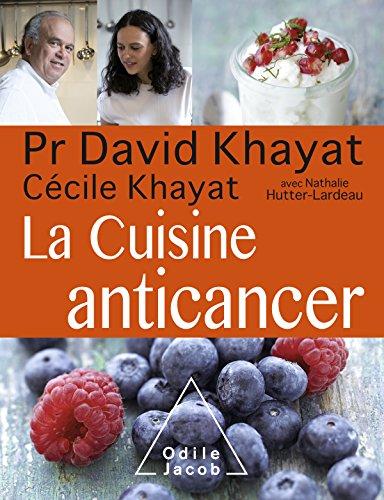 La Cuisine anticancer (OJ.SANTE VIE PR) par David Khayat