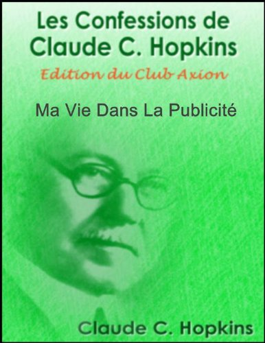 Les Confessions de Claude C. Hopkins par Claude C. Hopkins