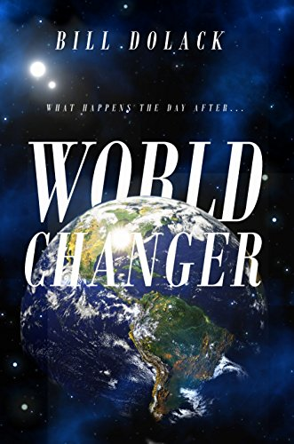 World Changer: What happens the day after . . .