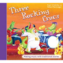 The Threes – Three Rocking Crocs: Making Music with Traditional Stories