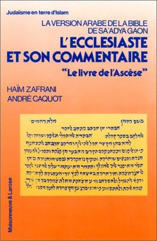 L'ECCLESSIASTE ET SON COMMENTAIRE. Le livre de l'ascèse