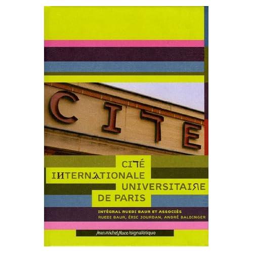 Cité Internationale Universitaire de Paris : Intégral Ruedi Baur et associés