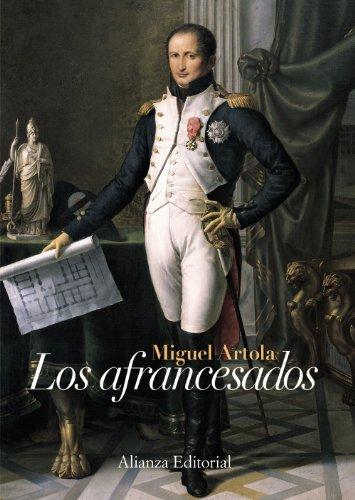 Los afrancesados: Segunda edición (Alianza Ensayo) por Miguel Artola