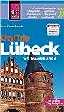 Reise Know-How CityTrip Lübeck mit Travemünde: Reiseführer mit Faltplan und kostenloser Web-App