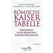 Römische Kaisertabelle: Grundzüge einer römischen Kaiserchronologie