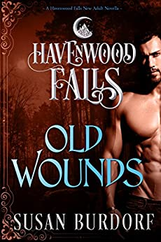 Old Wounds: (A Havenwood Falls Novella) by [Burdorf, Susan]