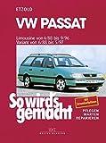 VW Passat - Limousine von 4/88 bis 9/96: Variant von 6/88 bis 5/97, So wird's gemacht - Band 61