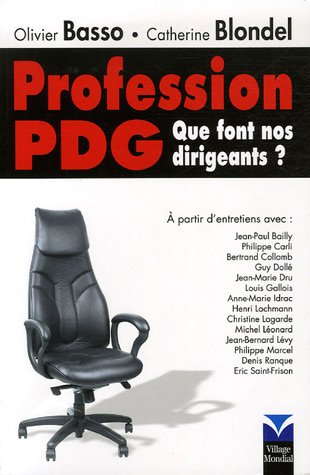 Profession PDG: Que font nos dirigeants ?