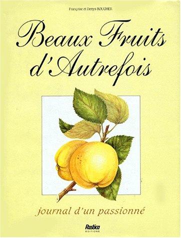 Beaux fruits d'autrefois