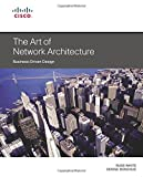 Art of Network Architecture, The: Business-Driven Design (Networking Technology)