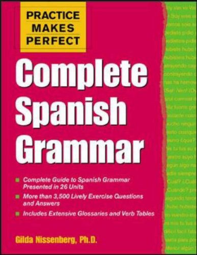Practice Makes Perfect: Complete Spanish Grammar (Practice Makes Perfect Series) par Gilda Nissenberg