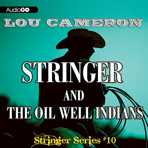 Stringer and the Oil Well Indians  Audiolibri