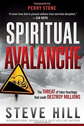 Spiritual Avalanche: The Threat of False Teachings That Could Destroy Millions by Steve Hill (12-Mar-2013) Paperback