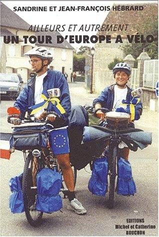 Ailleurs et autrement. Un tour d'Europe à vélo