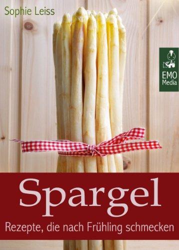 Spargel - Rezepte, die nach Frühling schmecken. Die besten Klassiker und neue, kreative Ideen
