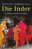 Die Inder: Porträt einer Gesellschaft - Sudhir Kakar, Katharina Kakar