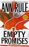 Empty Promises by Ann Rule (2001-01-01)