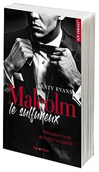 Malcolm le sulfureux, tome 1 par Katy Evans