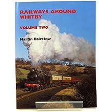 Railways Around Whitby: v. 2