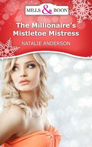 book cover of The Millionaire\'s Mistletoe Mistress