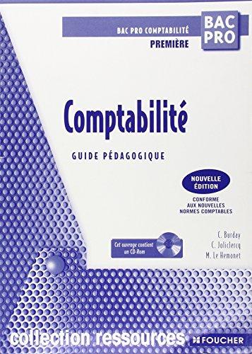 Comptabilité Première Bac pro : Guide pédagogique (1Cédérom)