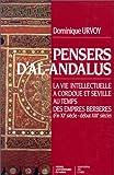Pensers d'al-Andalus. La Vie intellectuelle à Cordoue et Séville au temps des Empires berbères (fin XIe siècle-début XIIIe siècle)