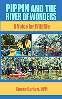 Pippin and the River of Wonders: A Voice for Wildlife (English Edition) de [Gerhart, Stacey]
