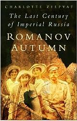 Romanov Autumn: The Last Century of Imperial Russia