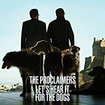 Let's Hear It For The Dogs By The Proclaimers (2015-04-27)