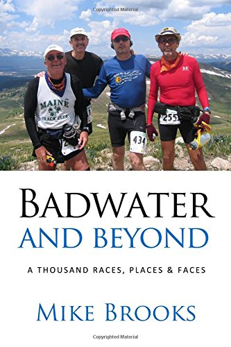 Badwater and Beyond: A Thousand Races, Places & Faces por Mike Brooks