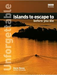 Unforgettable Islands to escape to before you die by Marc Schlossman (2007-02-01)