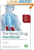 #3: The Renal Drug Handbook: The Ultimate Prescribing Guide for Renal Practitioners, 4th Edition (Ashley, the Renal Drug Handbook)