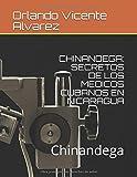 CHINANDEGA: SECRETOS DE LOS MEDICOS CUBANOS EN NICARAGUA: Chinandega