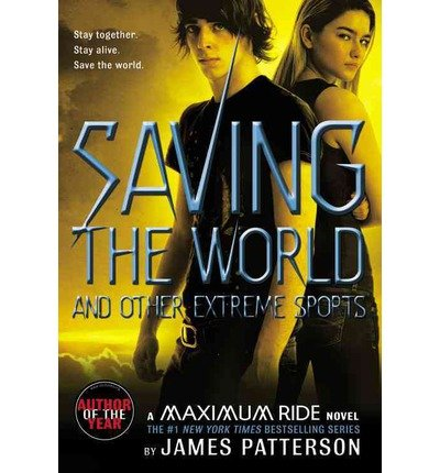 (SAVING THE WORLD AND OTHER EXTREME SPORTS) BY PATTERSON, JAMES(AUTHOR)Paperback Feb-2008
