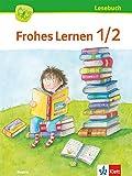 Frohes Lernen Lesebuch 1/2. Ausgabe Bayern: Schülerbuch Klasse 1-2 (Frohes Lernen. Ausgabe für Bayern ab 2014)
