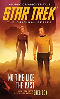 Star Trek: The Original Series: No Time Like the Past (English Edition) von [Cox, Greg]