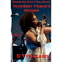 Things You Can't Tell Mama - Your Best Friend's Mother (Microwave Fiction - Quick Hot Done)