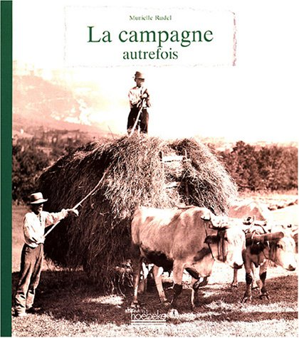 La campagne autrefois par Murielle Rudel