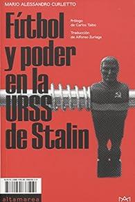Fútbol y poder en la URSS de Stalin par Mario Alessandro Curletto