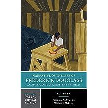 Narrative of the Life of Frederick Douglass (Norton Critical Editions)